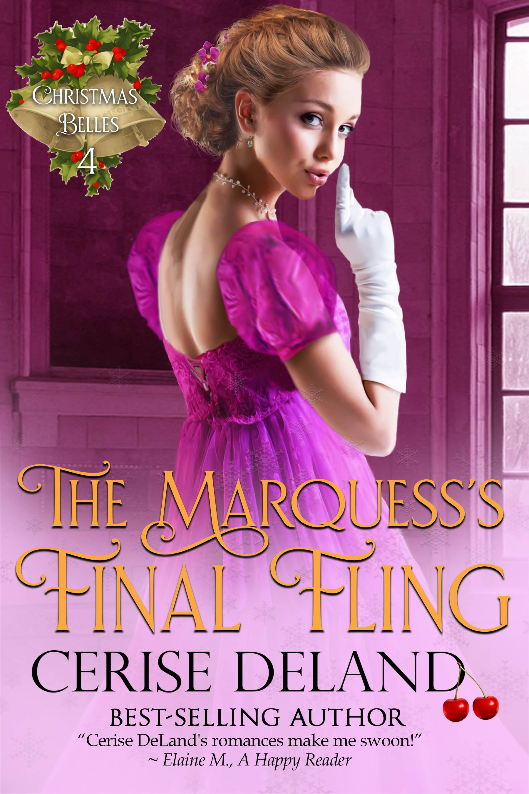 The Marquess's Final Fling, Christmas Belles, Book 4 by Cerise DeLand